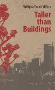 Taller Than Buildings Phillippa Yaa de Villiers
